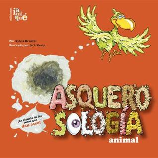 Asquerosologia animal/ animal Grossology (Asquerosologia / Grossology)