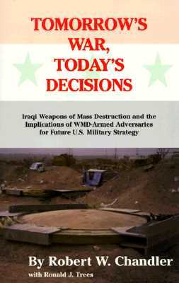 Tomorrow's War, Today's Decisions: Iraqi Weapons of Mass Destruction and the Implications of Wmd-Armed Adersaries for Future U.S. Military Strategy