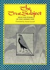 The True Subject: Selected Poems