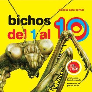 Bichos del 1 al 10/ Creepy-Crawlies from 1 to 10 (Ciencia Para Contar/ Science to Count)