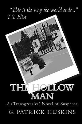 The Hollow Man: A (Transgressive) Novel Of Suspense