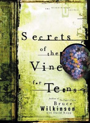 Secrets of the Vine for Teens Audio CD by Bruce H. Wilkinson