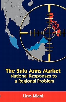 Ebook The Sulu Arms Market: National Responses to a Regional Problem by Lino Miani TXT!