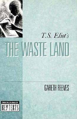 T.S. Eliot's The Waste Land by Gareth Reeves