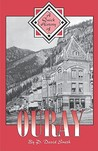 A Quick History of Ouray