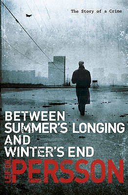 Between Summer's Longing and Winter's Cold by Leif G.W. Persson
