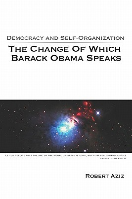 Democracy and Self-Organization: The Change of Which Barack Obama Speaks