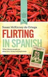 Flirting in Spanish: What Mexico Taught Me about Love, Living and Forgiveness