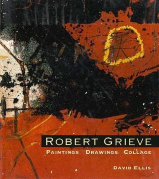 Robert Grieve: Paintings, Drawings & Collage