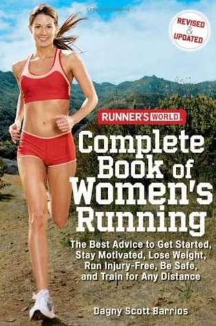 Runner's World Complete Book of Women's Running by Dagny Scott Barrios