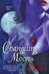 Changeling Moon by Dani Harper