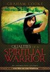 Qualities of a Spiritual Warrior (Way of the Warrior Series)