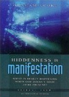 Hiddenness And Manifestation: What Is Really Happening When God Doesn't Seem To Be Present?: Pt. 1 (Being With God)