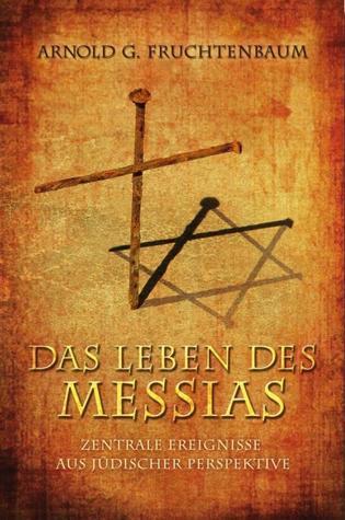 Das Leben Des Messias: Zentrale Ereignisse Aus Judischer Perspektive