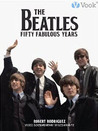 The Beatles: Fifty Fabulous Years (Enhanced Edition)