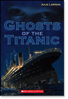 Ghosts of the Titanic by Julie Lawson