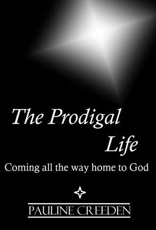 the-prodigal-life-coming-all-the-way-home-to-god