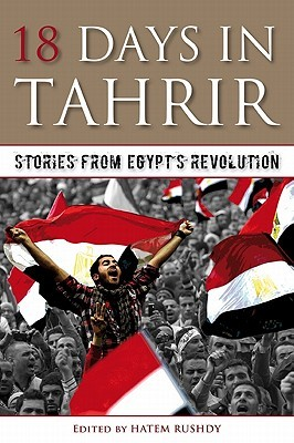 18 Days in Tahrir: Stories from Egypt's Revolution PDF MOBI 978-9881919588 por Hatem Rushdy