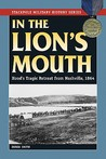 In the Lion's Mouth: Hood's Tragic Retreat from Nashville, 1864