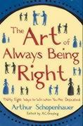 The Art of Always Being Right by Arthur Schopenhauer