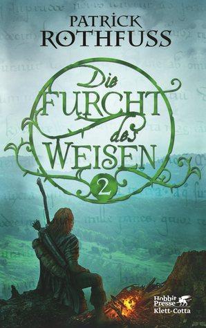 Die Furcht des Weisen 2 by Patrick Rothfuss