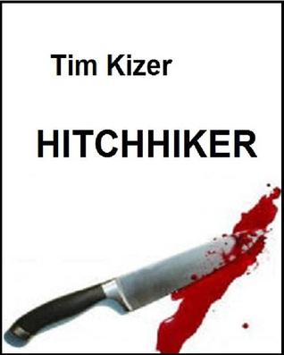 Hitchhiker by Tim Kizer