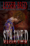 Stained (Lesser-Bred, #1)