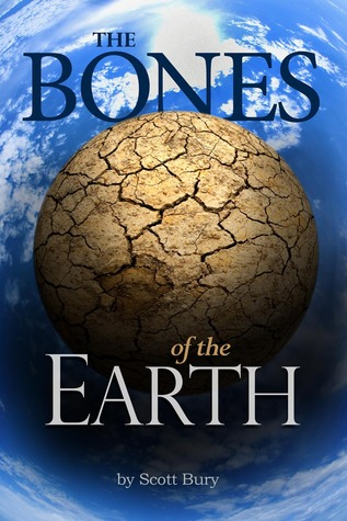 The Bones of the Earth by Scott Bury