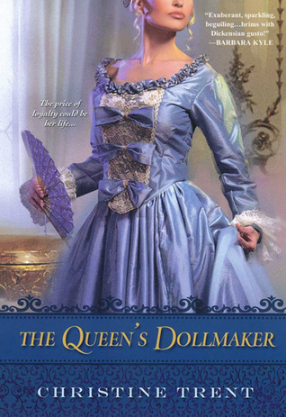 The Queen's Dollmaker by Christine Trent