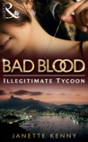 The Illegitimate Tycoon (Bad Blood, #6)
