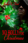 No Holly for Christmas by Julie N. Ford