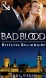 Restless Billionaire (Bad Blood, #3)