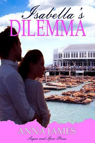Isabella's Dilemma by Anna  James