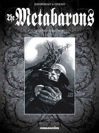 The Metabarons - Limited Edition Oversized Deluxe Hardcover with Slipcase: Ultimate Collection