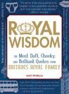 Royal Wisdom: The...