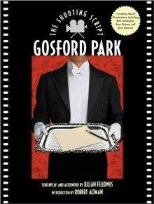Gosford Park The Shooting Script By Julian Fellowes