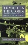 Tumult in the Clouds: The British Experience of the War in the Air, 1914 - 1918