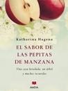 El sabor de las pepitas de manzana by Katharina Hagena