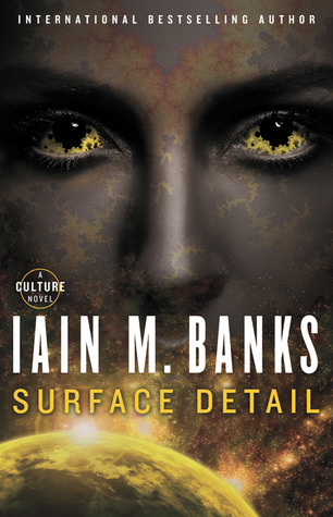 Surface Detail (Culture, #9) by Iain M. Banks