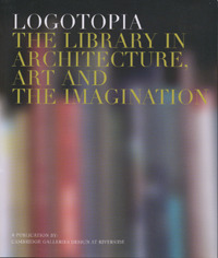 Logotopia: The Library in Architecture, Art and the Imagination