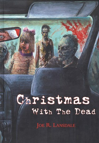 Christmas with the Dead by Joe R. Lansdale