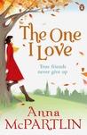 The One I Love by Anna McPartlin
