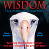 Wisdom, the Midway Albatross by Darcy Pattison