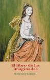 El libro de las imaginadas by Sofía Irene Cardona