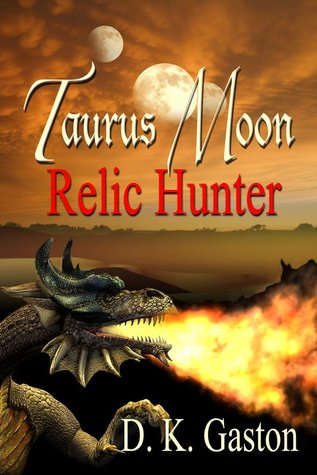 Taurus Moon by D.K. Gaston