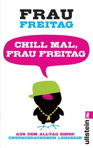 Chill mal, Frau Freitag by Frau Freitag