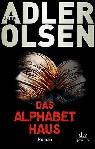Das Alphabethaus by Jussi Adler-Olsen