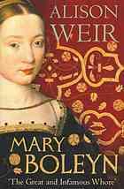 Mary Boleyn: The Great and Infamous Whore