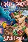 Captain Cooked, Hawaiian Mystery of Romance, Revenge...and Recipes!