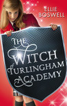 The Witch of Turlingham Academy by Ellie Boswell